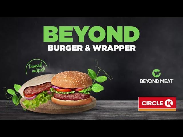 Beyond burger ja wrapper nüüd Circle K's!