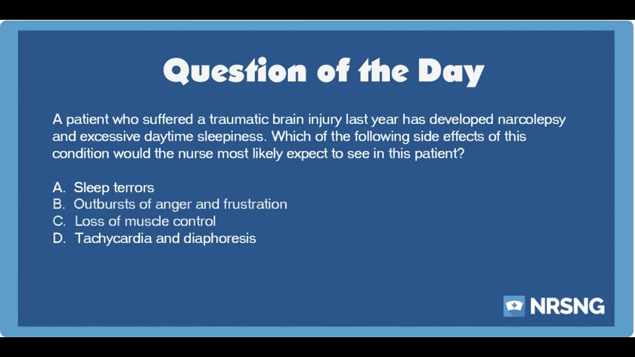 NCLEX Practice Questions: Narcolepsy in a Traumatic Brain Injury Patient  (Neurology)