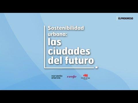 Encontros EP: Sostenibilidad urbana, las ciudades del futuro