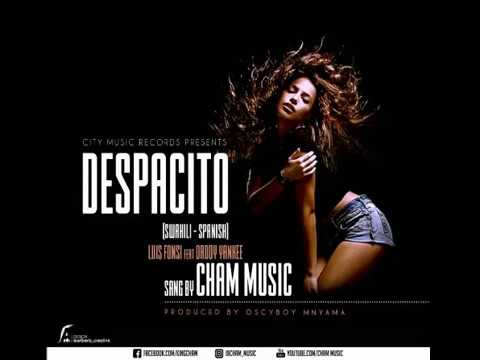 Despacito - Swahili-Spanish Cover by Cham Music