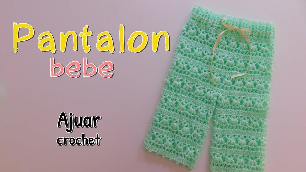 Como Tejer Un Ajuar Pantalon Para Bebe En Crochet O Ganchillo Youtube