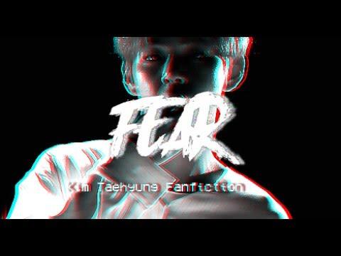 Fear | Taehyung FF | Pt. 1