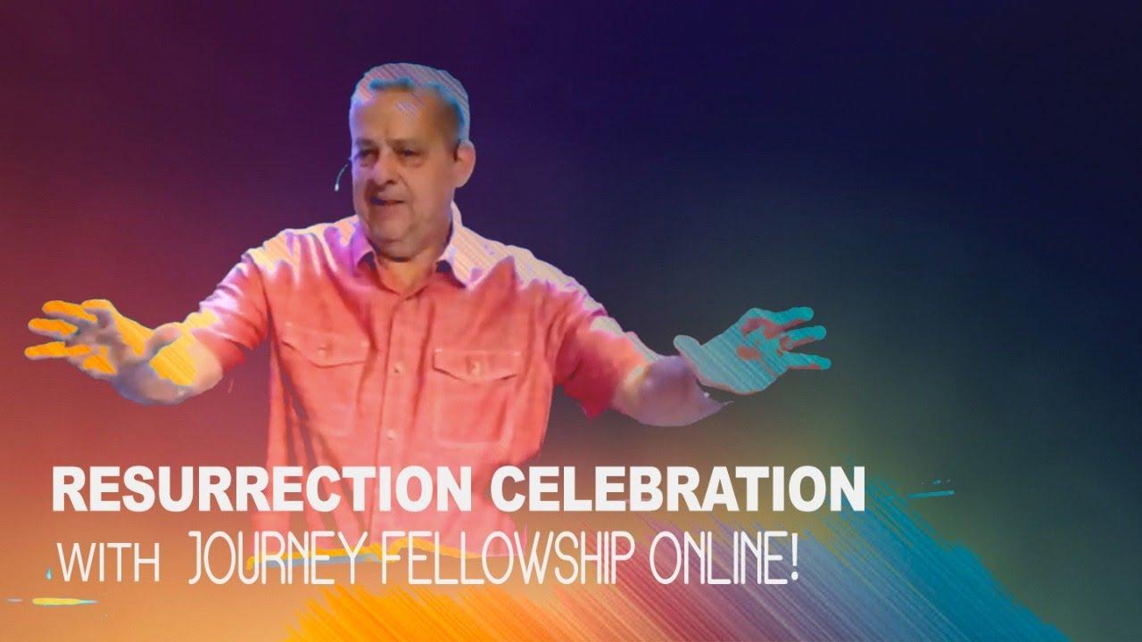 Journey Fellowship Resurrection Celebration