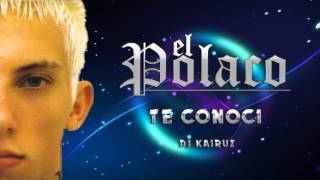 Video El Polako -  te conoci - DJ Kairuz download MP3, 3GP, MP4, WEBM, AVI, FLV Oktober 2018