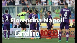 Fiorentina Napoli Cartellino Rosso per koulibaly