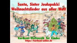 Santa, Sinter, Joulupukki. Weihnachtslieder aus aller Welt