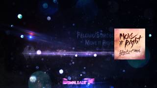 [FREE DOWNLOAD] Felguk ft. Sirreal - Move it Right (HD)