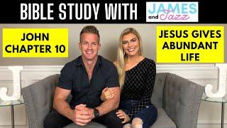 Bible Study With Us || John Chapter 10 || Jesus Gives Abundant Life || Scripture | James And Jazz