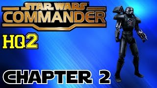 Star Wars Commander HQ2▐ COMPLETING CHAPTER 2: UNDER THE TWIN SUNS