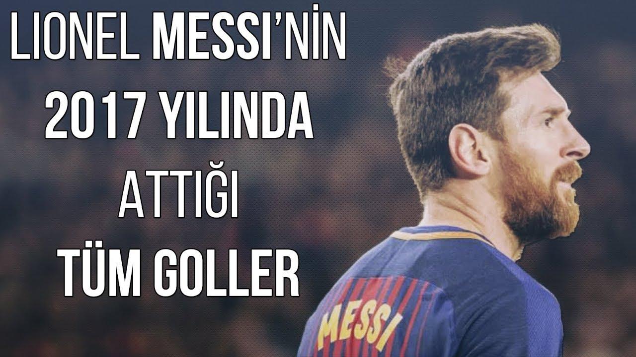 Lionel Messi'nin - 2017 Yılında Attığı Tüm Goller, Türkçe Spiker • HD
