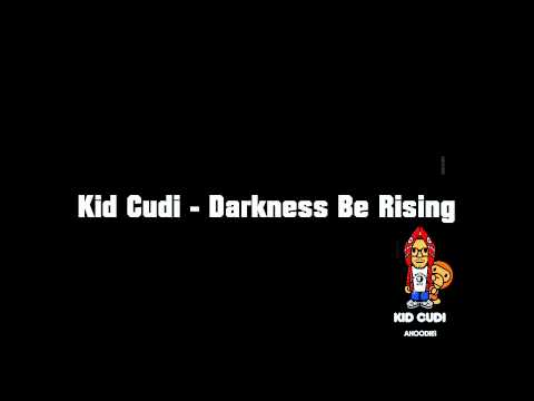 Kid Cudi - Darkness Be Rising HQ