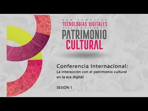 conferencia-internacional:-la-interacción-con-el-patrimonio-cultural-en-la-era-digital---sesión-1