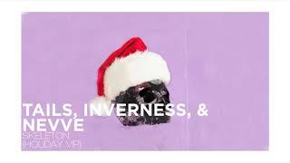 Tails, inverness, & Nevve - Skeleton (HOLIDAY VIP) [VT PROMO]