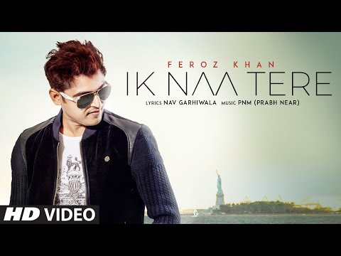 Ik Naa Tere: Feroz Khan (Full Song) Prabh Near | Nav Garhiwala | Latest Punjabi Songs 2019