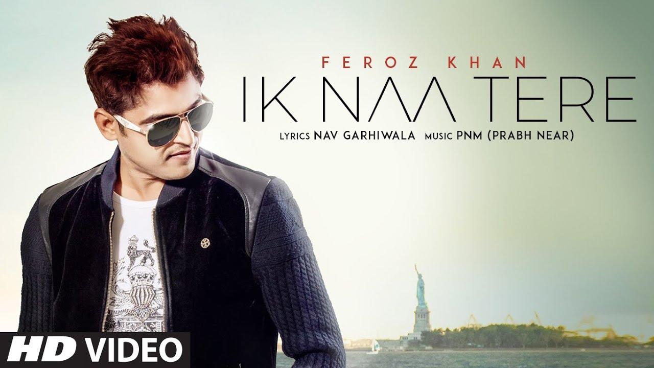 Ik Naa Tere: Feroz Khan (Full Song) Prabh Near | Nav Garhiwala | Latest Punjabi Songs 2019
