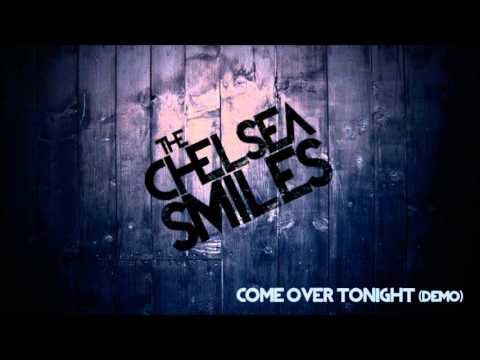 The Chelsea Smiles - Come Over Tonight (Demo)