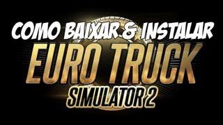 Como Baixar e Instalar Euro Truck Simulator 2 Completo PC