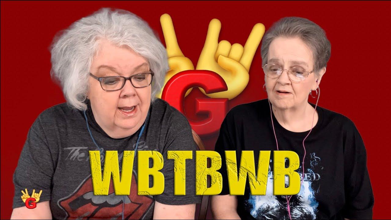 2RG REACTION: WBTBWB - 20 km/h - Two Rocking Grannies Reaction!