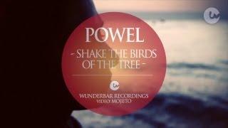 POWEL - SHAKE THE BIRDS OF THE TREE