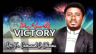Rev. Fr. Emmanuel C. Obimma (EBUBE MUONSO) - My Year Of Victory - Nigerian Gospel Music