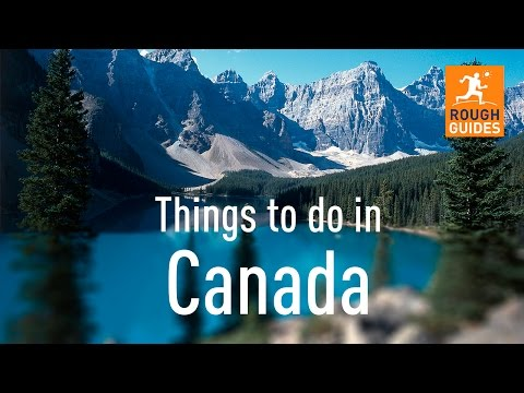 Things not to miss in Canada