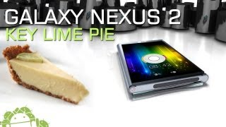 Android Key Lime Pie & Galaxy Nexus 2 Wishlist