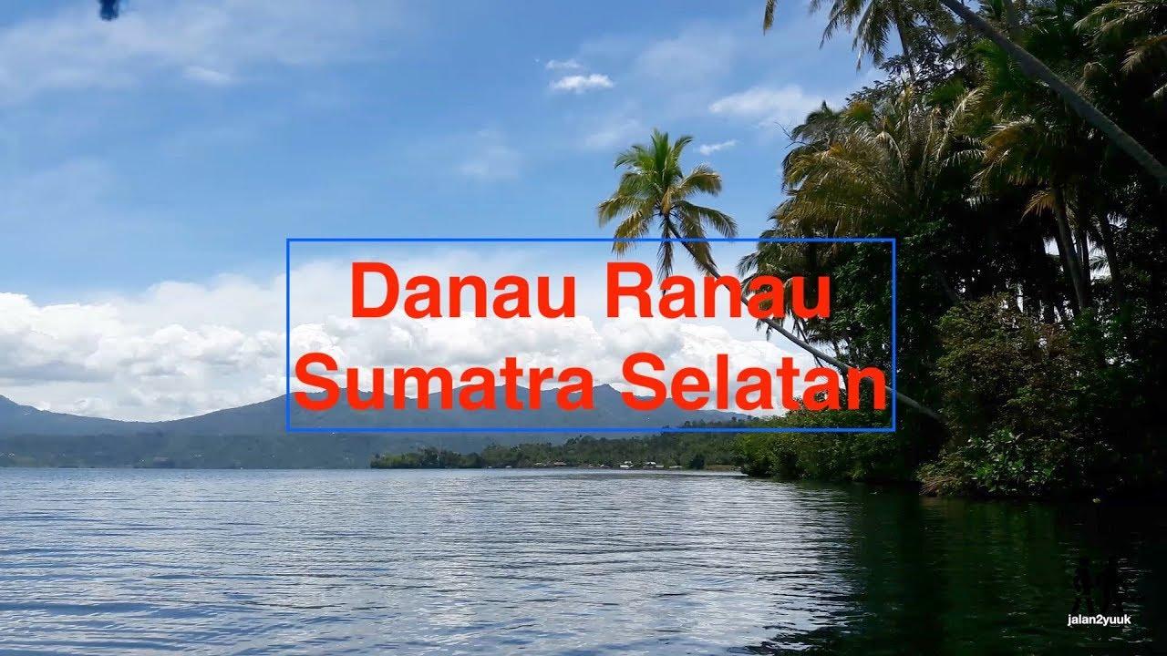 Wisata ke Danau Ranau yang Indah di Sumatera Selatan