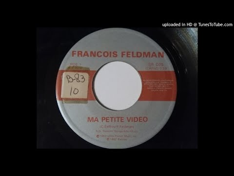 Francois Feldman - Ma Petite Video (Original 45 Version)