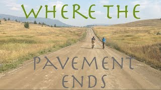 Where the Pavement Ends - Kamloops to Eagan lake on Gravel Bikes