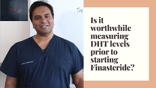 Worthwhile measuring DHT levels prior to starting Finasteride? YouTube Videos