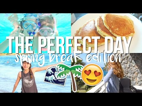 A Perfect Day in My Life! Spring Break Edition!