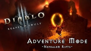Adventure Mode - Nephalem Rifts (D3 Reaper of Souls)