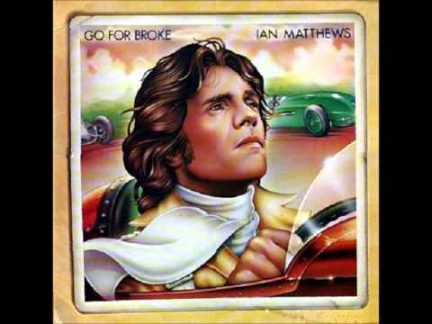I'll Be Gone - Ian Matthews