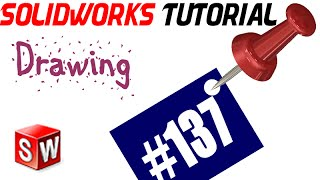 137 SolidWorks Drawing Tutorial:Title Block editing, adding notes