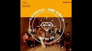 SEVENTEEN (세븐틴) - HOME Remix Ver.