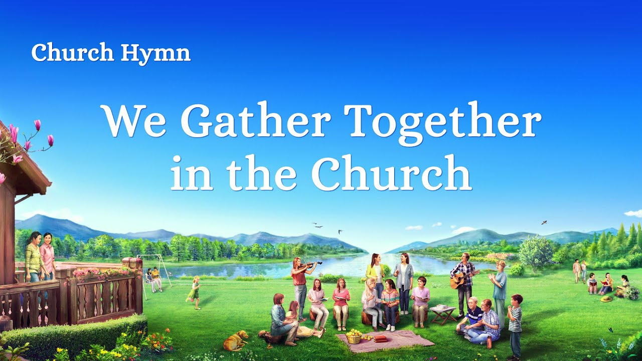 """2019 English Christian Devotional Song   """"We Gather Together in the Church"""""""