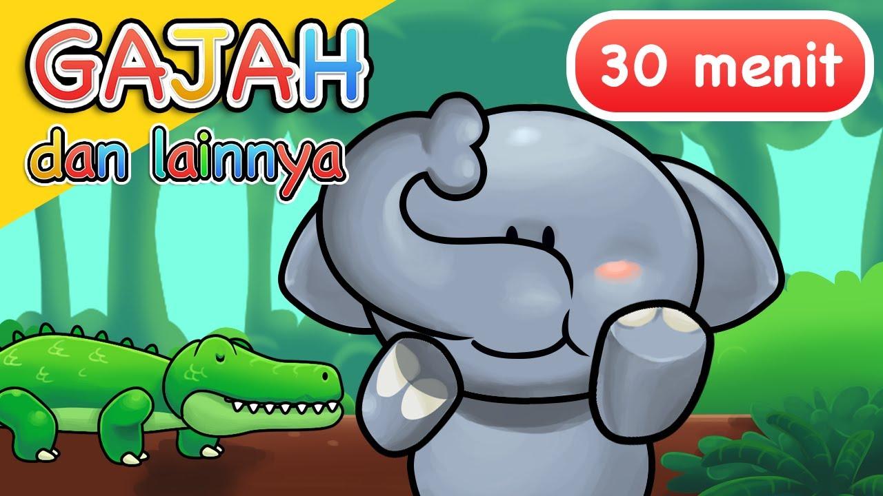 Lagu Anak Anak | Gajah dan Lainnya | 30 Menit