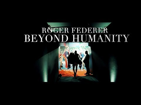Roger Federer - Beyond Humanity - 2018 Tribute