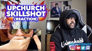 KILLSHOT (REMIX)   SKILLSHOT - UPCHURCH   REACTION