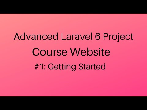 Getting Started: Course website (Advanced Laravel 6 Vue Project) #1 thumbnail
