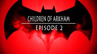 Batman: The Telltale Series - Full Episode 2 Children of Arkham! (LIVE) Brutal Playthrough