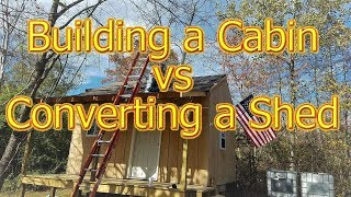 Building a Cabin vs Converting a Shed