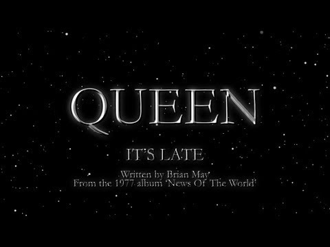 Queen - It's Late (Official Lyric Video)