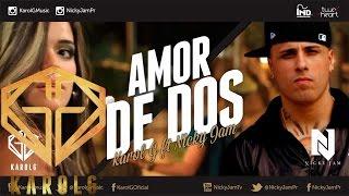 Karol G Ft Nicky Jam - Amor de Dos @KarolgMusic @NickyJamPr ( Audio Oficial ) Reggaeton Nuevo 2013