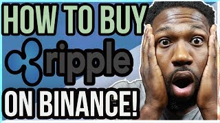 HOW TO BUY RIPPLE ON BINANCE (EASY)!