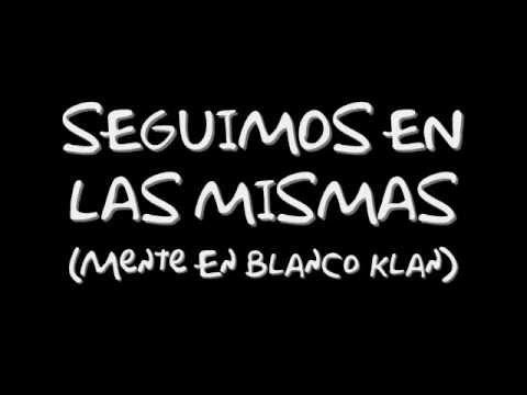 SEGUIMOS EN LAS MISMAS (CON LETRA) - MENTE EN BLANCO