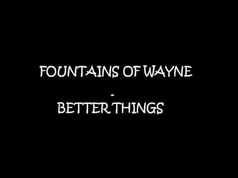 Fountains of Wayne - Better Things mp3