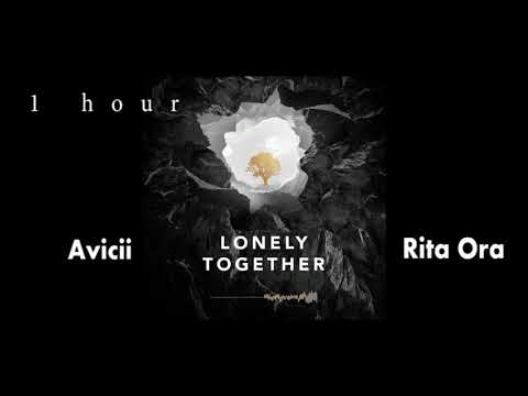 Avicii - Lonely Together ft. Rita Ora (1 hour) one hour