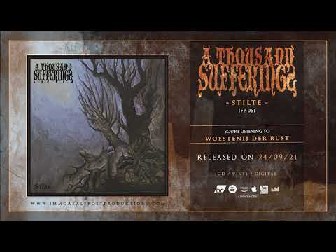 A Thousand Sufferings - Woestenij Der Rust (Official Track Stream)