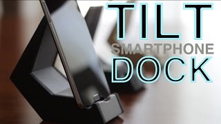 Tilt - Best Smartphone Dock?